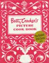 Betty Crocker`s Picture Cook Book  from: AU$44.95