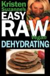 Kristen Suzanne`s Easy Raw Vegan Dehydrating  from: AU$19.95
