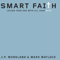 """smart Faith : Loving Your God With All Mind""  from: USD$12.99"