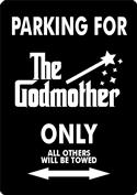 Godmother Parking Only Sign  from: USD$19.95
