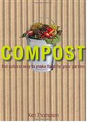 Compost: The Natural Way To Make Food For Your Garden By Ken Thompson  from: AU$57.94