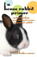 A House Rabbit Primer: Understanding And Caring For Your Companion Rab
