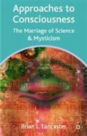 Approaches To Consciousness: The Marriage Of Science And Mysticism  from: AU57.99