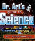 Dr. Art`s Guide To Science: Connecting Atoms, Galaxies, And Everything  from: AU24.99