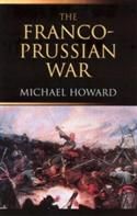 Franco-prussian War: The German Invasion Of France 1870-1871, Revised  from: AU59.99