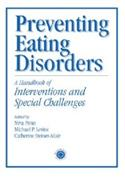 Preventing Eating Disorders: A Handbook Of Interventions And Special C  from: AU120.49