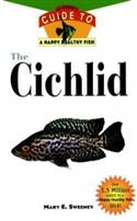 The Cichlids: An Owner`s Guide To A Happy Healthy Fish  from: AU18.99