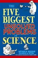 The Five Biggest Unsolved Problems In Science  from: AU17.99