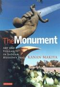 The Monument: Art And Vulgarity In Saddam Hussein`s Iraq