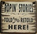 Ropin` Stories Sign  from: US47.00