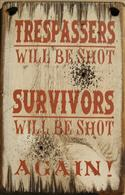Trespassers Will Be Shot Sign  from: US47.00